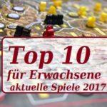Die TOP 10  besten Gesellschaftsspiele für Erwachsene 2017