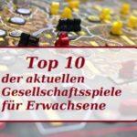 Die TOP 10  besten Gesellschaftsspiele für Erwachsene 2017 /2018