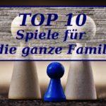 Die Top 10 der aktuellen Spiele für die ganze Familie