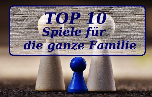 Top 10 Spiele für die ganze Familie