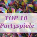 Partyspiele – Die TOP 10 Liste