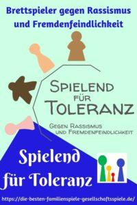 Spielend für Toleranz - Brettspieler gegen Fremdenfeindlichkeit